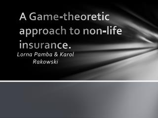 A Game-theoretic approach to non-life insurance.