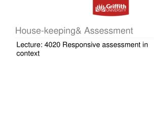House-keeping& Assessment