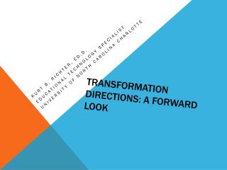 Transformation Directions: A Forward Look