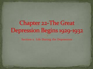 Chapter 22-The Great Depression Begins 1929-1932