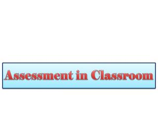 Assessment in Classroom