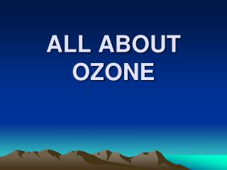 ALL ABOUT OZONE