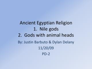 Ancient Egyptian Religion 1.  Nile gods 2.  Gods with animal heads