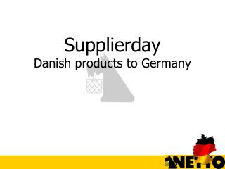Supplierday Danish products to  Germany