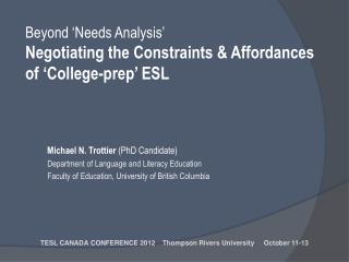 Beyond 'Needs Analysis' Negotiating the Constraints & Affordances  of 'College-prep' ESL