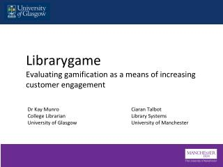 Librarygame Evaluating  gamification  as a means of increasing customer engagement