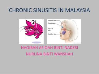 CHRONIC SINUSITIS IN MALAYSIA