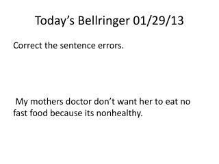 Today's  Bellringer  01/29/13
