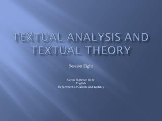 Textual Analysis  and  Textual Theory