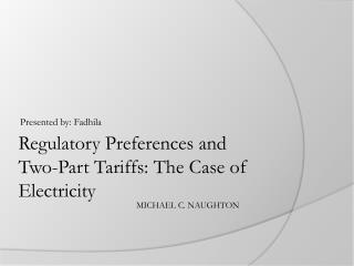 Regulatory Preferences and Two-Part Tariffs: The Case of Electricity
