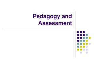 Pedagogy and Assessment