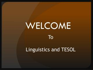 To Linguistics and TESOL