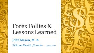 Forex Follies & Lessons Learned