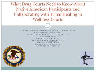 Oklahoma Statewide Drug Court Training  September 27-28,  2012 Tribal law and policy institute