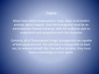 Aristotle explains his concept of tragedy, making two general points straight away: