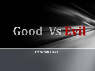 Good   Vs E vil