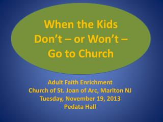 When the Kids Don't – or Won't – Go to Church