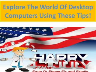Explore The World Of Desktop Computers Using These Tips!