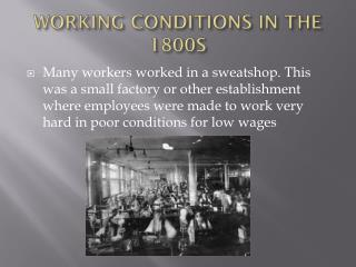 WORKING CONDITIONS IN THE 1800S