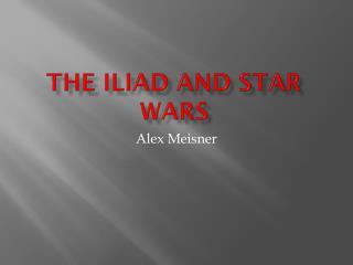 The Iliad and Star Wars
