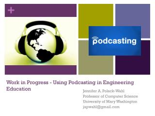 Work in Progress - Using Podcasting  in Engineering  Education