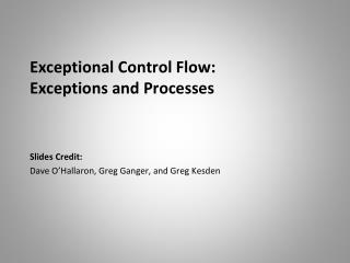 Exceptional Control Flow:  Exceptions and Processes
