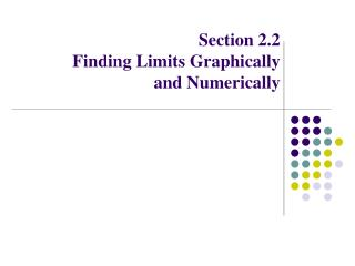 Section  2.2 Finding Limits Graphically  and Numerically