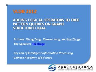 VLDB 2012 ADDING LOGICAL OPERATORS TO TREE PATTERN QUERIES ON GRAPH STRUCTURED DATA
