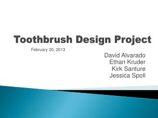 Toothbrush Design  P roject