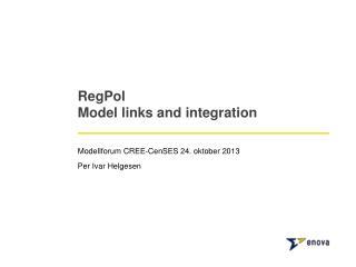 RegPol Model links and  integration
