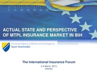 ACTUAL STATE AND PERSPECTIVE  OF MTPL INSURANCE MARKET IN BiH