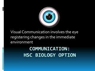 COMMUNICATION: HSC BIOLOGY OPTION