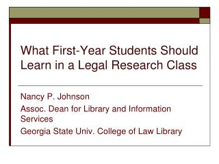 What First-Year Students Should Learn in a Legal Research Class