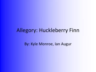 Allegory: Huckleberry Finn
