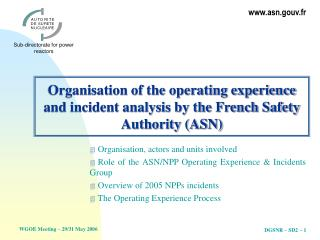 Organisation of the operating experience and incident analysis by ...