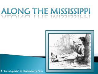 "A ""travel guide"" to Huckleberry Finn"