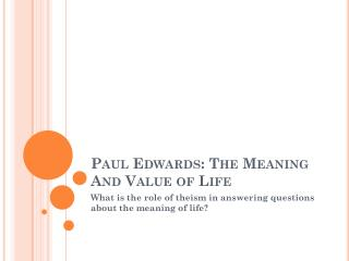 Paul Edwards: The Meaning And Value of Life