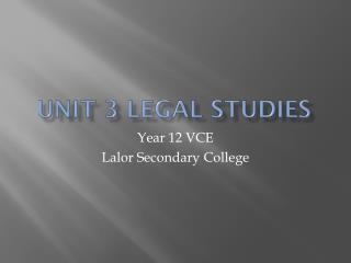 UNIT 3 LEGAL STUDIES