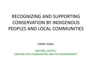 RECOGNIZING AND SUPPORTING CONSERVATION BY INDIGENOUS PEOPLES AND LOCAL COMMUNITIES