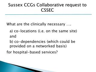Sussex CCGs Collaborative request to CSSEC