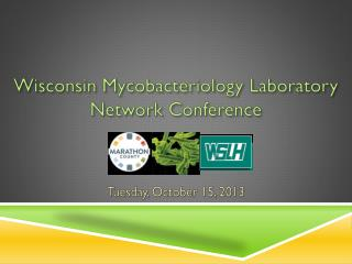 Wisconsin Mycobacteriology Laboratory Network Conference