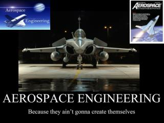 What is Aerospace Engineering?