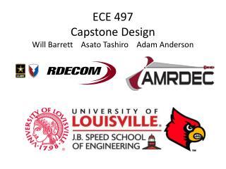 ECE 497 Capstone Design Will Barrett    Asato Tashiro    Adam Anderson