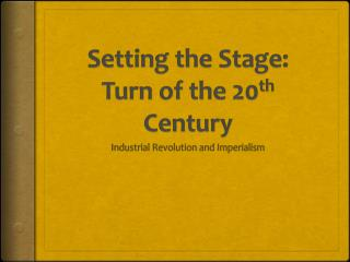 Setting the Stage: Turn of the 20 th  Century