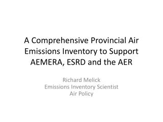 A Comprehensive Provincial Air Emissions Inventory to Support AEMERA, ESRD and the AER