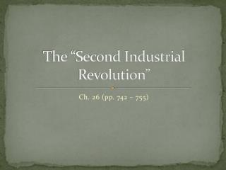 The �Second Industrial Revolution�
