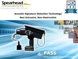Acoustic Signature Detection Technology Non-Intrusive, Non-Destructive Inspection Devices
