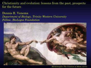 Christianity and evolution: lessons from the past, prospects for the future Dennis  R. Venema
