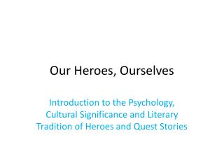 Our Heroes, Ourselves
