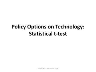 Policy Options on Technology: Statistical t-test